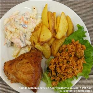 Fırında Kızarmış Tavuk + Kısır + Makarna Salatası + Pat. Kızr.